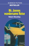 SCIENCE FICTION BESTSELLER Mr. Joenes wundersame Reise Robert Sheckley