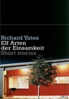 Richard Yates Elf Arten der Einsamkeit Short stories