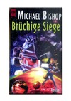 MICHAEL BISHOP Brüchige Siege